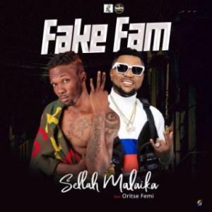 Oritse Femi - Fake Fam ft. Sellah Malaika